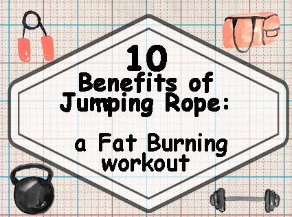 10 Benefits of Jumping Rope: A Fat Burning Workout