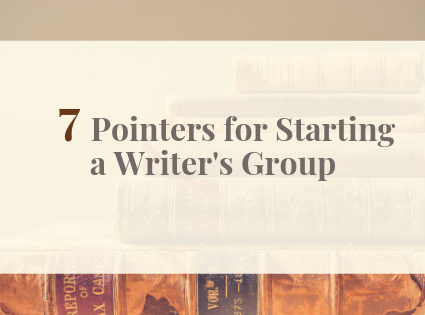 7 Pointers for Starting a Writers Group for Christian Writers