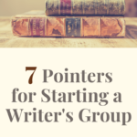 7 Pointers for Staring a Writers Group