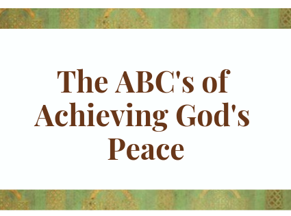 The ABCs of Achieving God's Peace