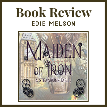 Book Review: Maiden of Iron by Edie Melson