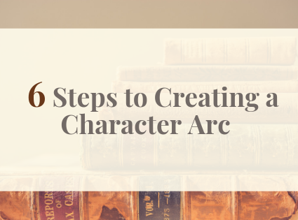 6 Steps to Creating a Character Arc in your Story