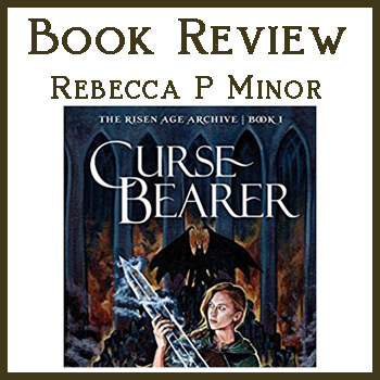 Book Review: Curse Bearer by Rebecca P. Minor