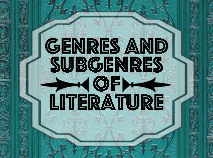 Genres and Subgenres of Literature