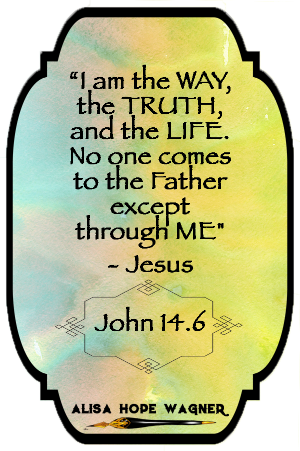 Jesus is the Way, Truth and Life