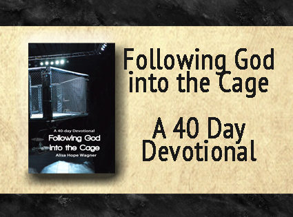 Following God into the Cage: A Mixed Martial Arts Devotional
