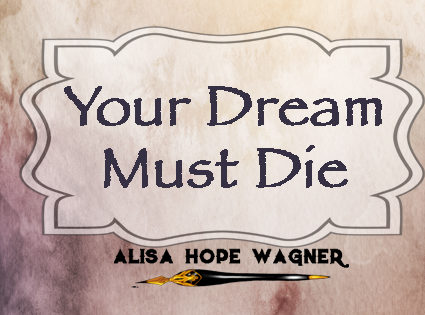 Your Dream Must Die