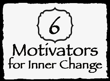 6 Motivators for Inner Change