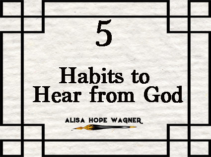 5 Habits to Hear from God