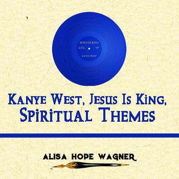 Spiritual Themes in Kayne West's New Album, Jesus Is King