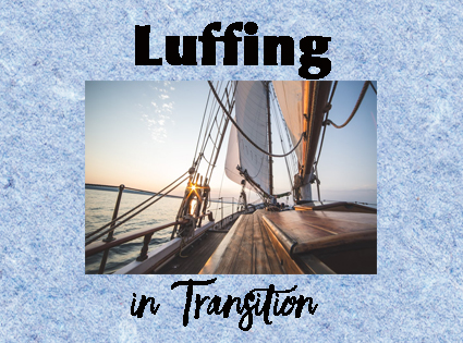 Luffing in Transition: Overcoming Change