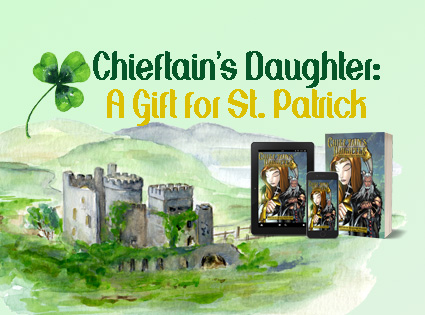 Chieftain's Daughter: A Gift for St. Patrick