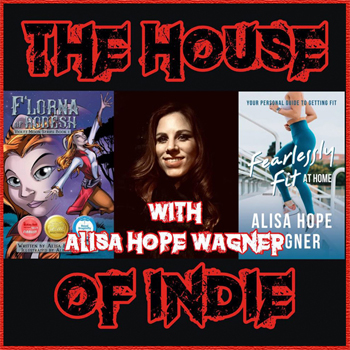 The House of Indie with Alisa Hope Wagner