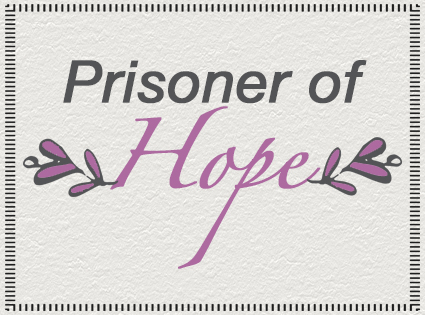 A Prisoner of Hope: How to Encourage Yourself in the Lord