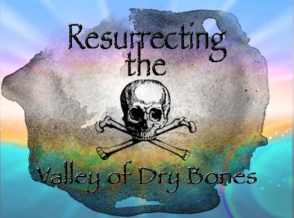 Resurrecting the Valley of Dry Bones