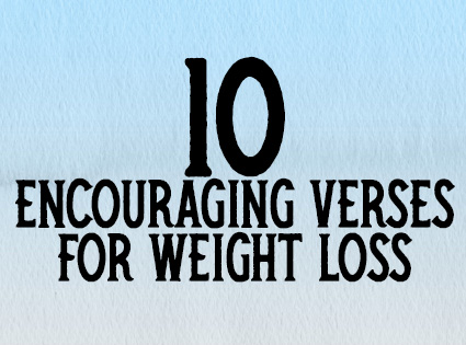 10 Encouraging Bible Verses for Weight Loss