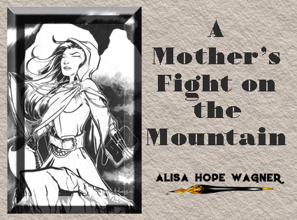 A Mother's Fight on the Mountain