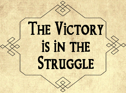 The Victory is in the Struggle